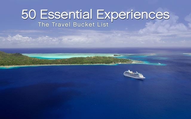 50 Essential Experiences The Travel Bucket List