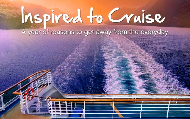Inspired To Cruise a year of reasons to get away from the everyday
