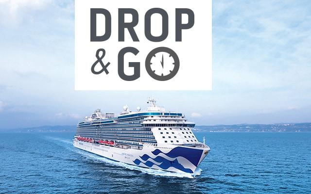 Last Minute Cruise Deals - Drop & Go - Princess Cruises