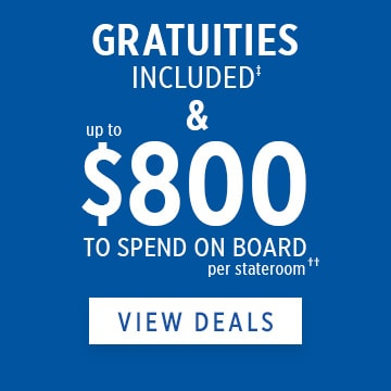 gratuities included up to 800 per stateroom to spend on board per stateroom