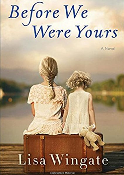 Before We Were Yours a novel Lisa Wingate