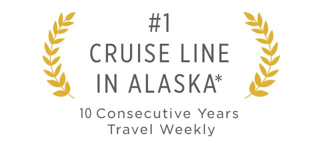 accolade #1 Cruise Line in Alaska 10 consecutive years by travel weekly