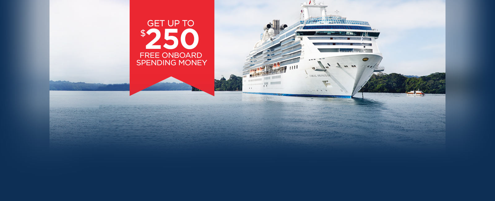 """Get Up to $250 free onboard spending money"" with ship sailing"